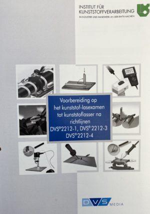 Nederlands talig DVS werk/leerboek Voorbereiding op het kunststof las examen tot gecertificeerd kunststof lasser volgens richtlijnen DVS